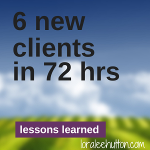 6 new clients 72 hours