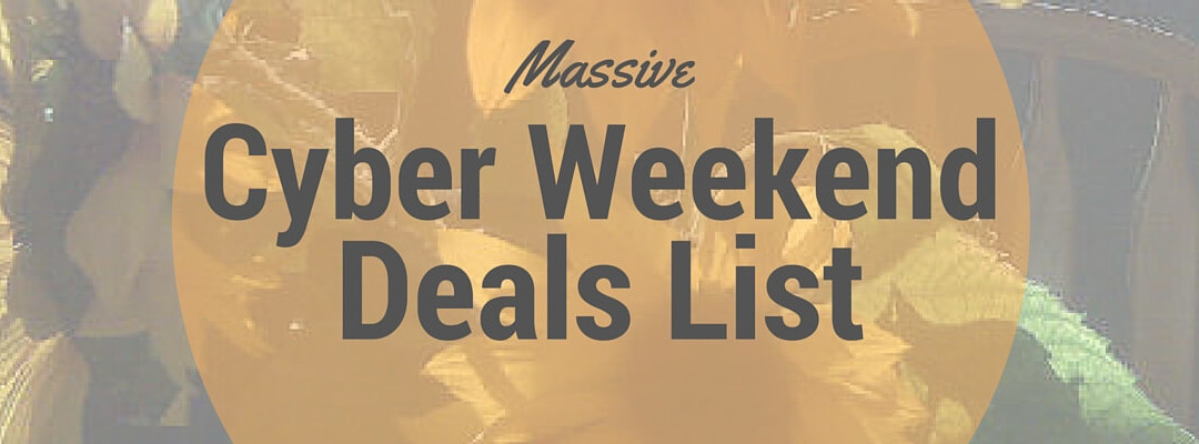 Massive Cyber Weekend Deals List Nov 23-28, 2016