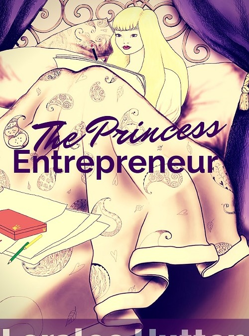 She's Finally Here - the story of a Fairy Tale Princess Entrepreneur
