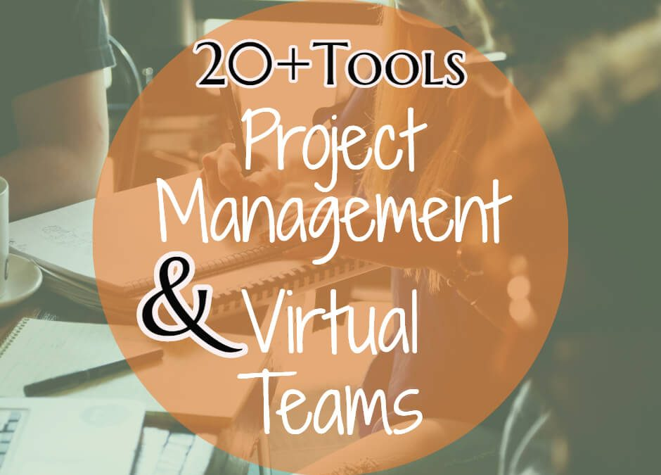 20+ Tools for Project Management and Virtual Teams